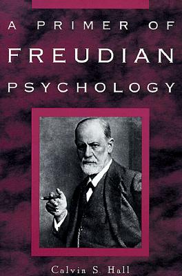 A Primer of Freudian Psychology By Hall, Calvin S.