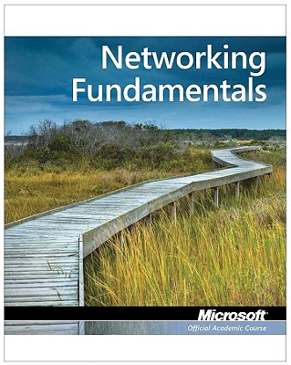 98-366: Mta Networking Fundamentals By Microsoft Official Academic Course